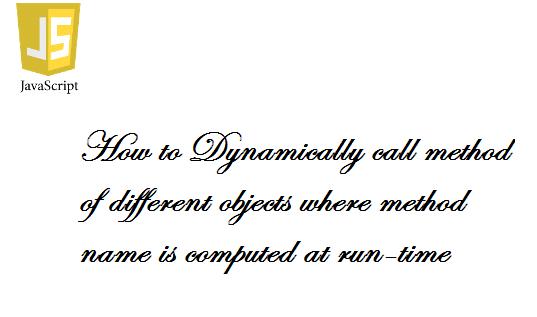 JS_Dynamic_Method_Calling